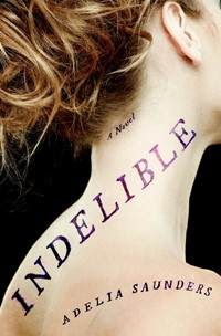 Indelible by Adelia Saunders