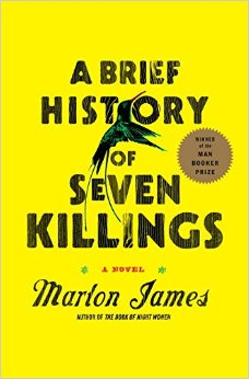 A Brief History of Seven Killings: A Novel by Marlon James