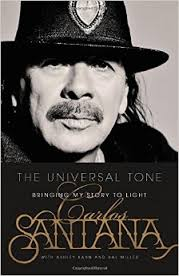 The Universal Tone: Bringing My Story to Light by Carlos Santana